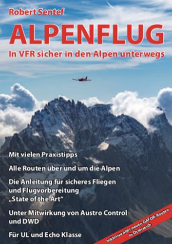 ALPENFLUG In VFR sicher in den Alpen unterwegs Robert Sentef